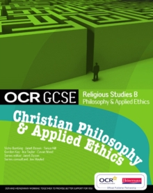 OCR GCSE Religious Studies B: Christian Philosophy & Applied Ethics Student Book, Paperback Book