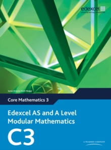Edexcel AS and A Level Modular Mathematics Core Mathematics 3 C3, Mixed media product Book