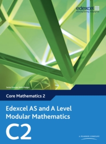 Edexcel AS and A Level Modular Mathematics Core Mathematics 2 C2, Mixed media product Book