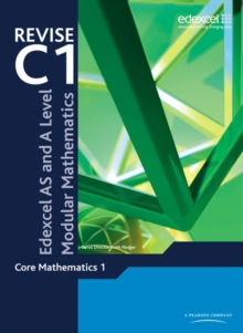 Revise Edexcel AS and A Level Modular Mathematics Core 1, Paperback / softback Book