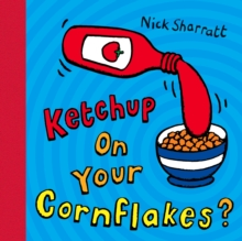Ketchup on Your Cornflakes?, Paperback Book