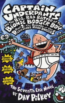 Big, Bad Battle of the Bionic Booger Boy : Revenge of the Ridiculous Robo-Boogers Pt.2, Paperback Book