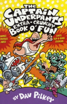 The Captain Underpants' Extra-Crunchy Book O'Fun!, Paperback / softback Book