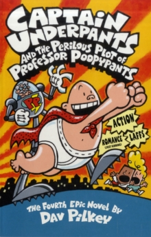 Captain Underpants and the Perilous Plot of Professor Poopypants, Paperback / softback Book