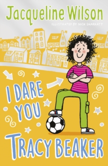 I Dare You, Tracy Beaker : Originally published as The Dare Game, Paperback / softback Book