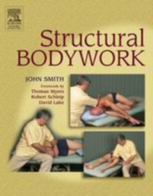 Structural Bodywork : An introduction for students and practitioners, Paperback Book