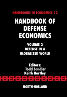 Handbook of Defense Economics : Defense in a Globalized World, Hardback Book