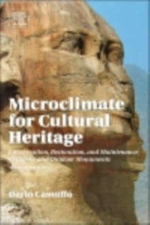 Microclimate for Cultural Heritage : Conservation, Restoration, and Maintenance of Indoor and Outdoor Monuments, EPUB eBook