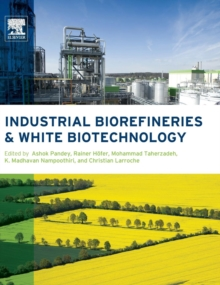 Industrial Biorefineries and White Biotechnology, Hardback Book