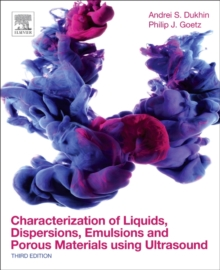Characterization of Liquids, Dispersions, Emulsions, and Porous Materials Using Ultrasound, Paperback Book