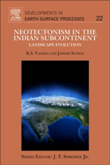 Neotectonism in the Indian Subcontinent : Landscape Evolution Volume 22, Paperback Book