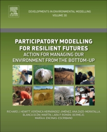 Participatory Modelling for Resilient Futures : Action for Managing Our Environment from the Bottom-Up Volume 30, Paperback Book