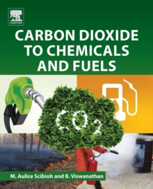 Carbon Dioxide to Chemicals and Fuels, Paperback Book