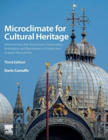 Microclimate for Cultural Heritage : Measurement, Risk Assessment, Conservation, Restoration, and Maintenance of Indoor and Outdoor Monuments, Paperback / softback Book