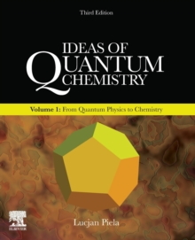 Ideas of Quantum Chemistry : Volume 1: From Quantum Physics to Chemistry, Paperback / softback Book