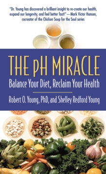 The pH Miracle : Balance Your Diet, Reclaim Your Health, EPUB eBook