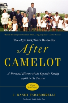 After Camelot : A Personal History of the Kennedy Family - 1968 to the Present, Paperback / softback Book