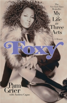 Foxy : My Life in Three Acts, EPUB eBook