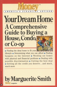 Your Dream Home : A Comprehensive Guide to Buying a House, Condo, or Co-op, EPUB eBook