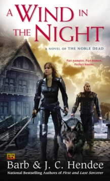 A Wind In The Night : A Novel of the Noble Dead, Paperback / softback Book