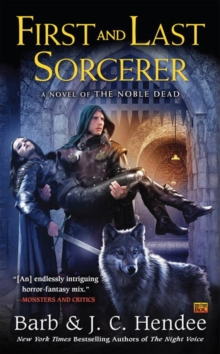 First And Last Sorcerer : A Novel of the Noble Dead, Paperback / softback Book