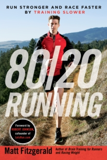 80/20 Running : Run Stronger and Race Faster by Training Slower, Paperback Book