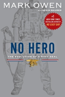 No Hero : The Evolution of a Navy Seal, Paperback Book