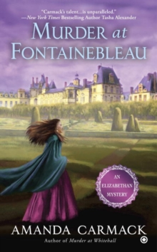 Murder At Fontainebleau : An Elizabathan Mystery, Paperback Book