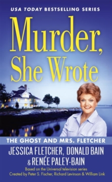 Murder, She Wrote: The Ghost And Mrs Fletcher, Paperback Book