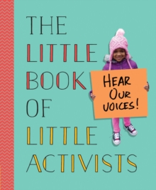 The Little Book of Little Activists, Hardback Book