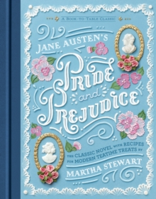 Jane Austen's Pride and Prejudice: A Book-to-Table Classic, Hardback Book