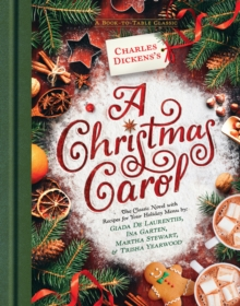 Charles Dickens's A Christmas Carol: A Book-to-Table Classic, Hardback Book