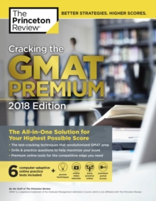 Cracking the GMAT Premium Edition with 6 Computer-Adaptive Practice Tests, Paperback Book
