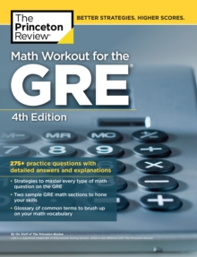 Math Workout for the GRE, 4th Edition : 275+ Practice Questions with Detailed Answers and Explanations, Paperback / softback Book