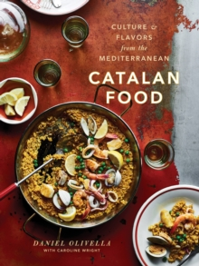 Catalan Food : Culture and Flavors from the Mediterranean, Hardback Book