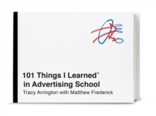 101 Things I Learned in Advertising School, Hardback Book