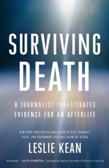 Surviving Death : A Journalist Investigates Evidence for an Afterlife, Paperback / softback Book