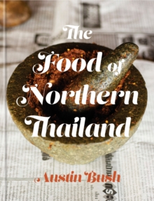 The Food of Northern Thailand, Hardback Book