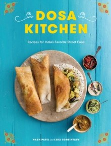 Dosa Kitchen : Recipes for India's Favorite Street Food, Hardback Book
