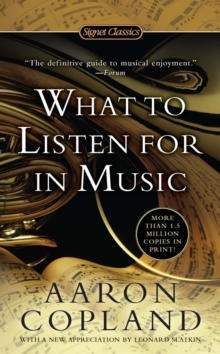 What To Listen For In Music, Paperback / softback Book