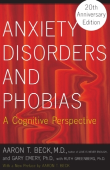 Anxiety Disorders and Phobias : A Cognitive Perspective, Paperback Book