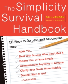 The Simplicity Survival Handbook : 32 Ways To Do Less And Accomplish More, EPUB eBook