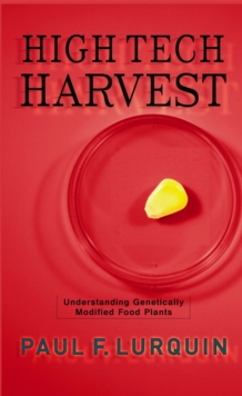 High Tech Harvest : Understanding Genetically Modified Food Plants, EPUB eBook