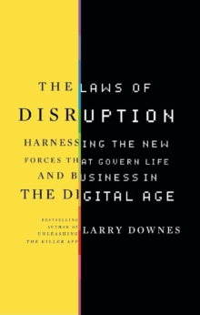 The Laws of Disruption : Harnessing the New Forces that Govern Life and Business in the Digital Age, EPUB eBook