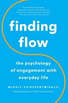 Finding Flow : The Psychology of Engagement With Everyday Life, Paperback Book