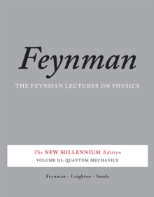 The Feynman Lectures on Physics, Vol. III : The New Millennium Edition: Quantum Mechanics, Paperback Book