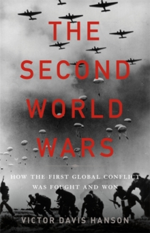 The Second World Wars : How the First Global Conflict Was Fought and Won, Hardback Book