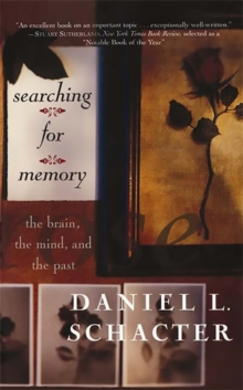 Searching For Memory : The Brain, The Mind, And The Past, Paperback / softback Book