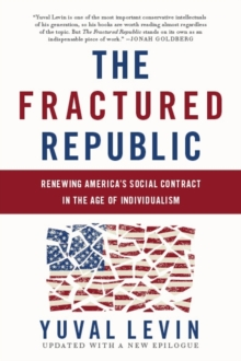 The Fractured Republic (Revised Edition) : Renewing America's Social Contract in the Age of Individualism, Paperback Book