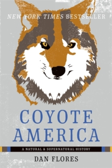 Coyote America : A Natural and Supernatural History, Paperback / softback Book